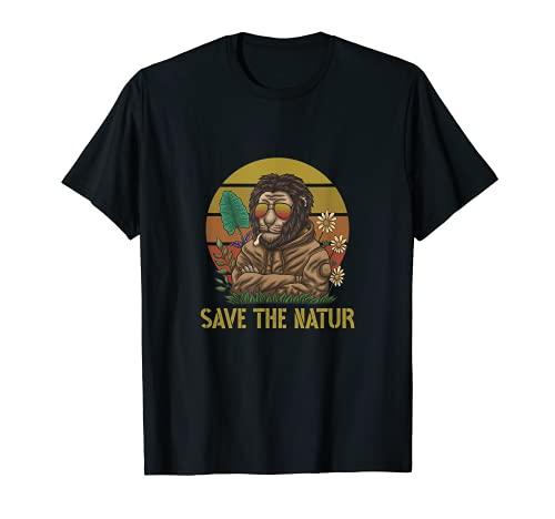 Save the Natur. Rette die Natur Löwe Umwelt Umweltschutz T-Shirt